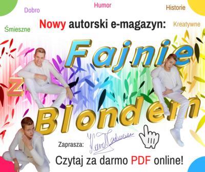 """Autorski e-magazyn, pt.: """"Fajnie z Blondem"""""""